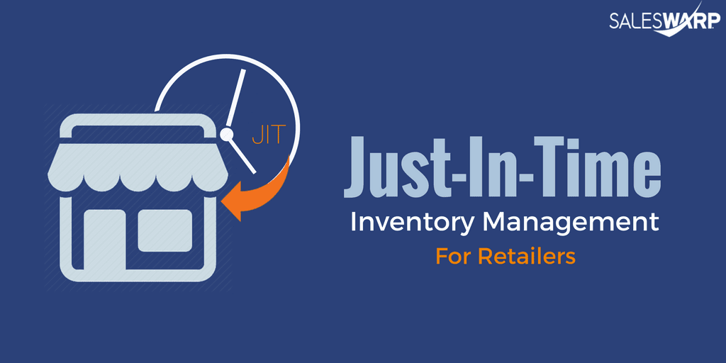 just in time, just-in-time, JIT, inventory management, just in time inventory management, just in time inventory