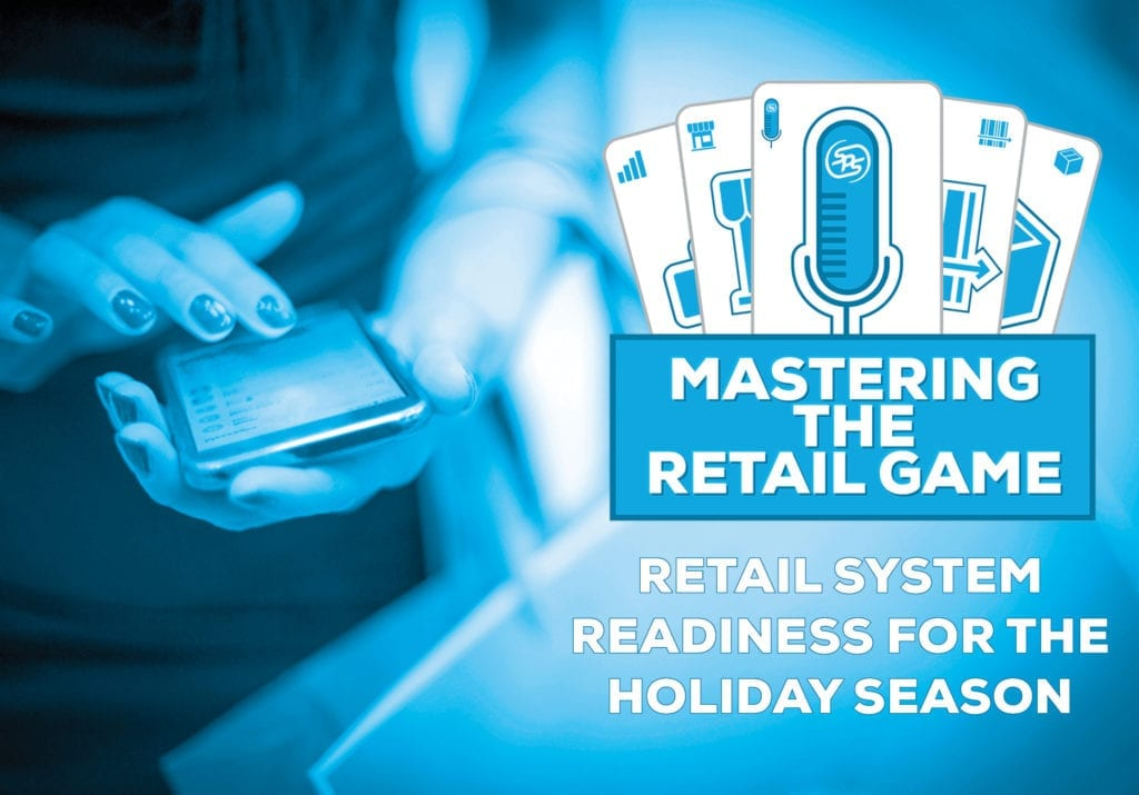 Mastering the Retail Game Podcast – Episode 4 – Retail System Readiness for the Holiday Season